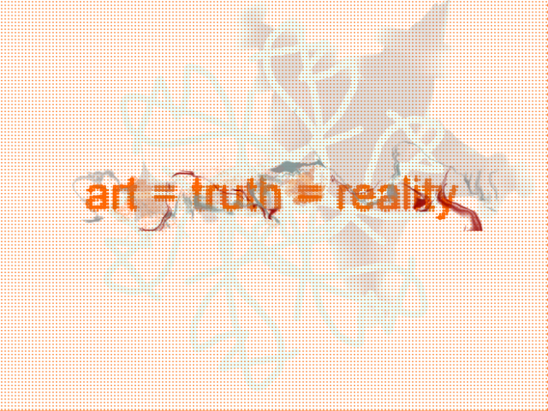 art=truth=reality